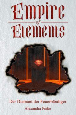 Der Diamant der Feuerbändiger (Empire of Elements 2)